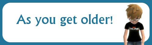 As You get Older